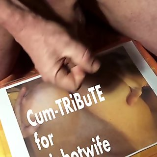 Cum-TRiBuTE for viphotwife (HD)